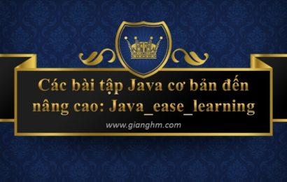Các bài tập Java cơ bản đến nâng cao: Java_ease_learning