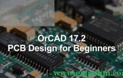 Orcad 17.2 full – Phần mềm vẽ mạch điện tử chuyên dụng