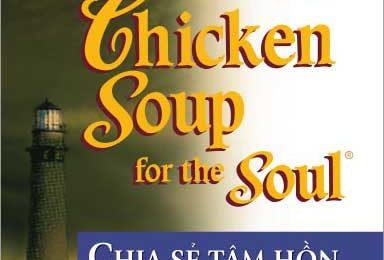 Chicken Soup For The Soul – Tập 1 – Chia Sẻ Tâm Hồn Và Quà Tặng Cuộc Sống – Ebook ( EPUB/ MOBI/ PDF)