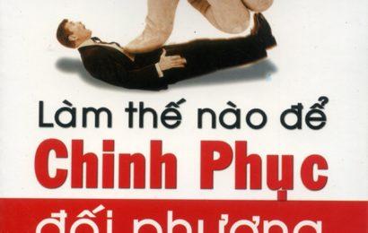 Làm Thế Nào Để Chinh Phục Đối Phương – Hoàng Văn Tuấn – Ebook ( EPUB/ MOBI/ PDF)