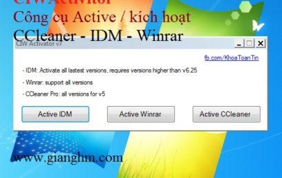 CIWActivitor – Công cụ Active / kích hoạt CCleaner – IDM – Winrar