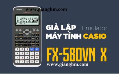 Giả Lập Máy Tính CASIO FX-580 VNX Trên Windows 7/8/10