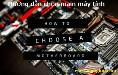 Lưu ý quan trọng khi chọn mainboard PC – Bo mạch chủ máy tính
