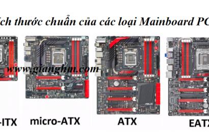 Các loại mainboard chuẩn hiện nay và kích thước