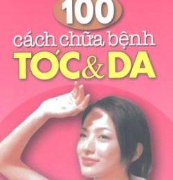 100 Cách Chữa Bệnh Tóc Và Da – Ebook (PDF)