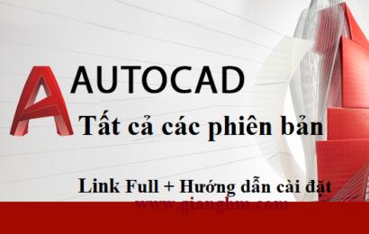 Tổng hợp các phiên bản AutoCAD full hướng dẫn cài đặt [Fshare / GoogleDrive]