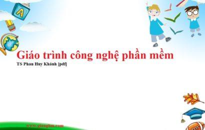 Giáo trình công nghệ phần mềm – TS Phan Huy Khánh [pdf]