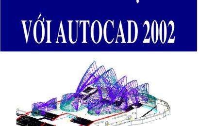Tài liệu vẽ kỹ thuật với AutoCAD 2002 [pdf]