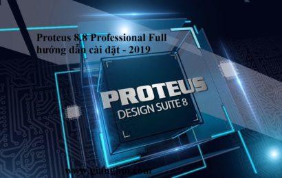 Proteus 8.8 Professional Full hướng dẫn cài đặt – 2019
